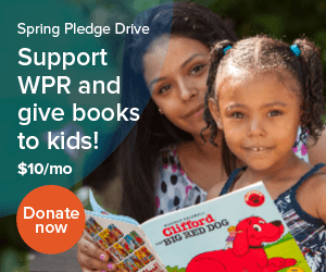 Donate to WPR and give books to kids through Reach Out and Read. Your gift makes a difference